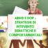 2-3-9-10-16-17-23-24 ottobre CORSO ONLINE: Disturbo da Deficit di Attenzione/Iperattività (ADHD) e Disturbo Oppositivo Provocatorio (DOP) – strategie di intervento didattiche e comportamentali