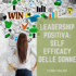LEADERSHIP POSITIVA: SELF EFFICACY DELLE DONNE –  14 e 15  maggio 2021